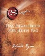 Cover-Bild zu Byrne, Rhonda: The Secret - Das Praxisbuch für jeden Tag
