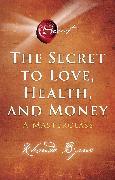 Cover-Bild zu Byrne, Rhonda: Secret to Love, Health and Money