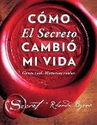 Cover-Bild zu Byrne, Rhonda: Cómo El Secreto Cambió Mi Vida (How the Secret Changed My Life Spanish Edition): Gente Real. Historias Reales