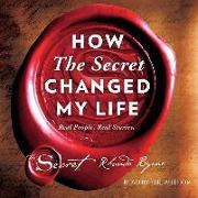 Cover-Bild zu Byrne, Rhonda: How The Secret Changed My Life
