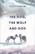 Cover-Bild zu The Dog, the Wolf and God von Terzani, Folco