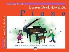 Cover-Bild zu Palmer, Willard: Alfred's Basic Piano Course Lesson Book, Bk 1a