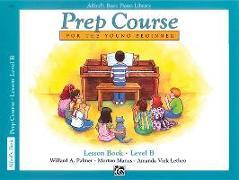 Cover-Bild zu Palmer, Willard: Alfred's Basic Piano Prep Course Lesson Book, Bk B