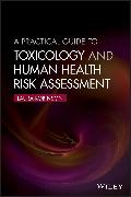 Cover-Bild zu A Practical Guide to Toxicology and Human Health Risk Assessment (eBook) von Robinson, Laura