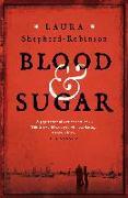 Cover-Bild zu Blood & Sugar von Shepherd-Robinson, Laura