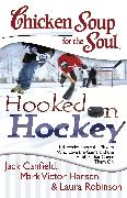 Cover-Bild zu Chicken Soup for the Soul: Hooked on Hockey von Canfield, Jack