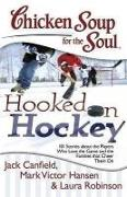 Cover-Bild zu Chicken Soup for the Soul: Hooked on Hockey (eBook) von Canfield, Jack