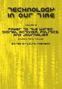Cover-Bild zu Technology in Our Time (Volume III): Power to the Wired: Digital Activism, Politics, and Journalism (Revised First Edition) von Robinson, Laura (Hrsg.)