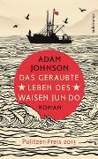 Cover-Bild zu Johnson, Adam: Das geraubte Leben des Waisen Jun Do