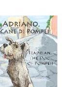 Cover-Bild zu Adriano, Il Cane Di Pompei - Hadrian, the Dog of Pompeii von Frederick, Matthew