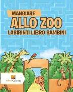 Cover-Bild zu Mangiare Allo Zoo von Activity Crusades
