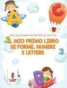 Cover-Bild zu Il Mio Primo Libro Di Forme, Numeri E Lettere von Coloring Bandit