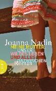 Cover-Bild zu Meine Mutter, unser wildes Leben und alles dazwischen von Nadin, Joanna