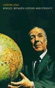 Cover-Bild zu Diaz, Hernan: Borges, Between History and Eternity