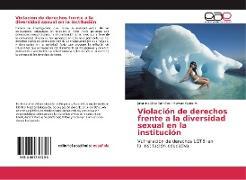 Cover-Bild zu Díaz Ramírez, Johanna: Violación de derechos frente a la diversidad sexual en la institución