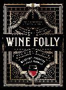 Cover-Bild zu Wine Folly: Magnum Edition von Puckette, Madeline