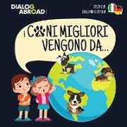 Cover-Bild zu I Cani Migliori Vengono Da... (bilingue italiano - deutsch) von Books, Dialog Abroad
