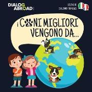 Cover-Bild zu I Cani Migliori Vengono Da... (bilingue italiano - français) von Books, Dialog Abroad