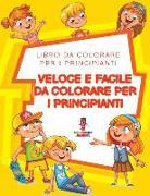 Cover-Bild zu Veloce E Facile Da Colorare Per I Principianti von Coloring Bandit
