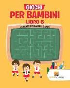 Cover-Bild zu Giochi Per Bambini Libro 5 von Activity Crusades