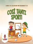 Cover-Bild zu Così Tanti Sport! von Coloring Bandit