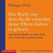 Cover-Bild zu Das Buch, von dem du dir wünschst, deine Eltern hätten es gelesen von Perry, Philippa