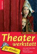 Cover-Bild zu Albrecht-Schaffer, Angelika: Theaterwerkstatt für Kinder