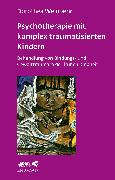 Cover-Bild zu Weinberg, Dorothea: Psychotherapie mit komplex traumatisierten Kindern
