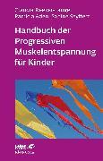 Cover-Bild zu Reeker-Lange, Claudia: Handbuch der Progressiven Muskelentspannung für Kinder