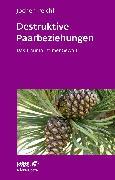 Cover-Bild zu Peichl, Jochen: Destruktive Paarbeziehungen (Leben lernen, Bd. 214)