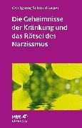 Cover-Bild zu Schmidbauer, Wolfgang: Die Geheimnisse der Kränkung und das Rätsel des Narzissmus