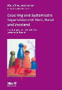 Cover-Bild zu Theuretzbacher, Klaus: Coaching und Systemische Supervision mit Herz, Hand und Verstand (Leben lernen, Bd. 225)