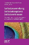 Cover-Bild zu Potreck-Rose, Friederike: Selbstzuwendung, Selbstakzeptanz, Selbstvertrauen (Leben Lernen, Bd. 163)