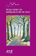 Cover-Bild zu Reddemann, Luise: Imagination als heilsame Kraft im Alter