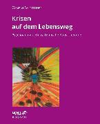 Cover-Bild zu Schmeer, Gisela: Krisen auf dem Lebensweg