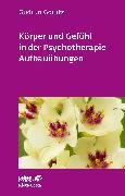 Cover-Bild zu Görlitz, Gudrun: Körper und Gefühl in der Psychotherapie - Aufbauübungen
