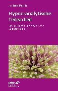 Cover-Bild zu Peichl, Jochen: Hypno-analytische Teilearbeit