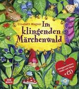 Cover-Bild zu Wagner, Elisabeth: Im Klingenden Märchenwald