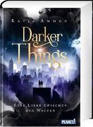 Cover-Bild zu Darker Things von Ammon, Katja