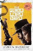 Cover-Bild zu The Good Lord Bird (TV Tie-in) von McBride, James