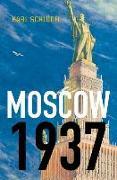 Cover-Bild zu Schloegel, Karl: Moscow, 1937