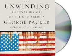 Cover-Bild zu Packer, George: The Unwinding: An Inner History of the New America