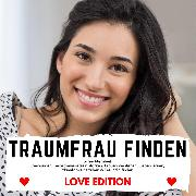 Cover-Bild zu TRAUMFRAU FINDEN Love Edition (Audio Download) von Höper, Florian