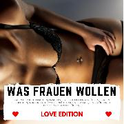 Cover-Bild zu WAS FRAUEN WOLLEN Love Edition (Audio Download) von Höper, Florian