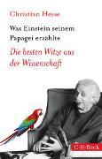 Cover-Bild zu Hesse, Christian: Was Einstein seinem Papagei erzählte