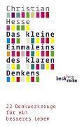 Cover-Bild zu Hesse, Christian: Das kleine Einmaleins des klaren Denkens