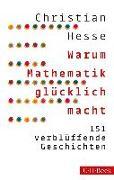 Cover-Bild zu Hesse, Christian: Warum Mathematik glücklich macht