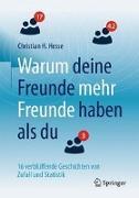 Cover-Bild zu Hesse, Christian H.: Warum deine Freunde mehr Freunde haben als du