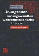 Cover-Bild zu Meister, Alexander: Übungsbuch zur angewandten Wahrscheinlichkeitstheorie
