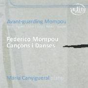 Cover-Bild zu Maria Canyigueral: Avant-Guarding Mompou von Canyigueral, Maria (Solist)